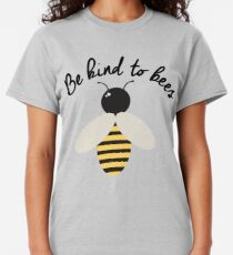 Be Kind to Bees Classic T-Shirt