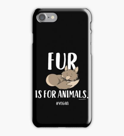 Fur Is For Animals - Compassion T-Shirt #vegan iPhone Case/Skin