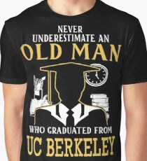 Never Underestimate Old Man Who Graduated From University Of California Berkeley Graphic T-Shirt