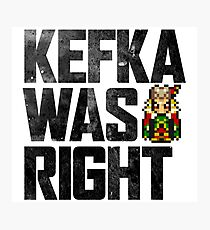 Kefka Was Right Photographic Print