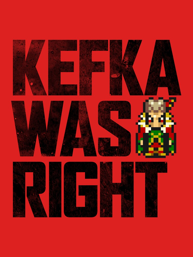 Kefka Was Right | Unisex T-Shirt