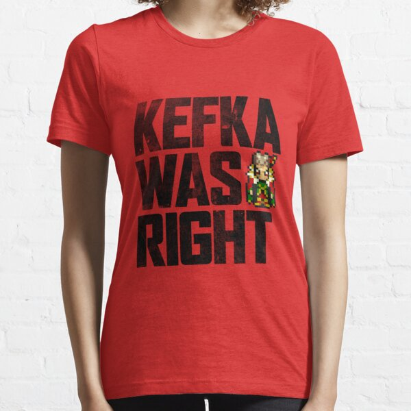 Kefka Was Right Essential T-Shirt