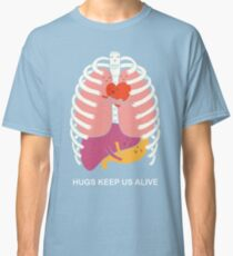 Hugs keep us alive Classic T-Shirt