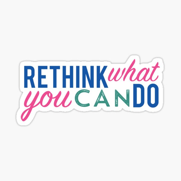 Rethink what you can do 2 Sticker