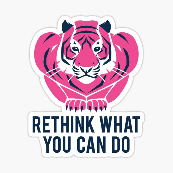 Rethink What You Can Do - Tiger Sticker