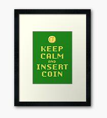 Keep Calm And Insert Coin Framed Print