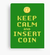 Keep Calm And Insert Coin Canvas Print