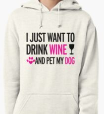 drink, wine, pet, dog Pullover Hoodie