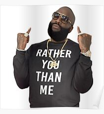Rick Ross - Rather You Than Me Poster