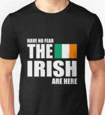 Funny Irish Have No Fear The Irish Are Here T-Shirt