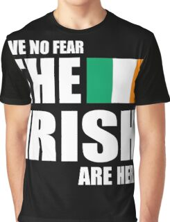 Funny Irish Have No Fear The Irish Are Here Graphic T-Shirt