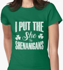 I Put The She In Shenanigans Womens Fitted T-Shirt