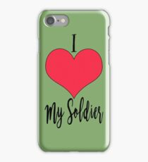 I Love My Soldier iPhone Case/Skin