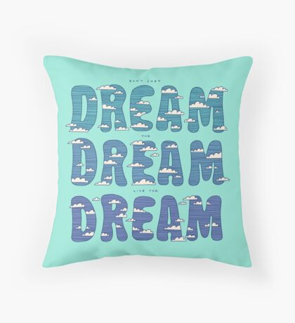 Dream, Dream, Dream Throw Pillow