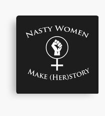 Nasty Women make (Her)story Canvas Print