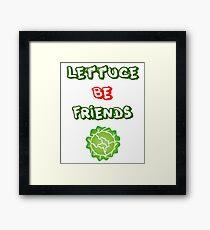 Lettuce Be Friends Hilarious Vegetarian Vegan Joke Tshirt Framed Print