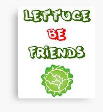 Lettuce Be Friends Hilarious Vegetarian Vegan Joke Tshirt Canvas Print