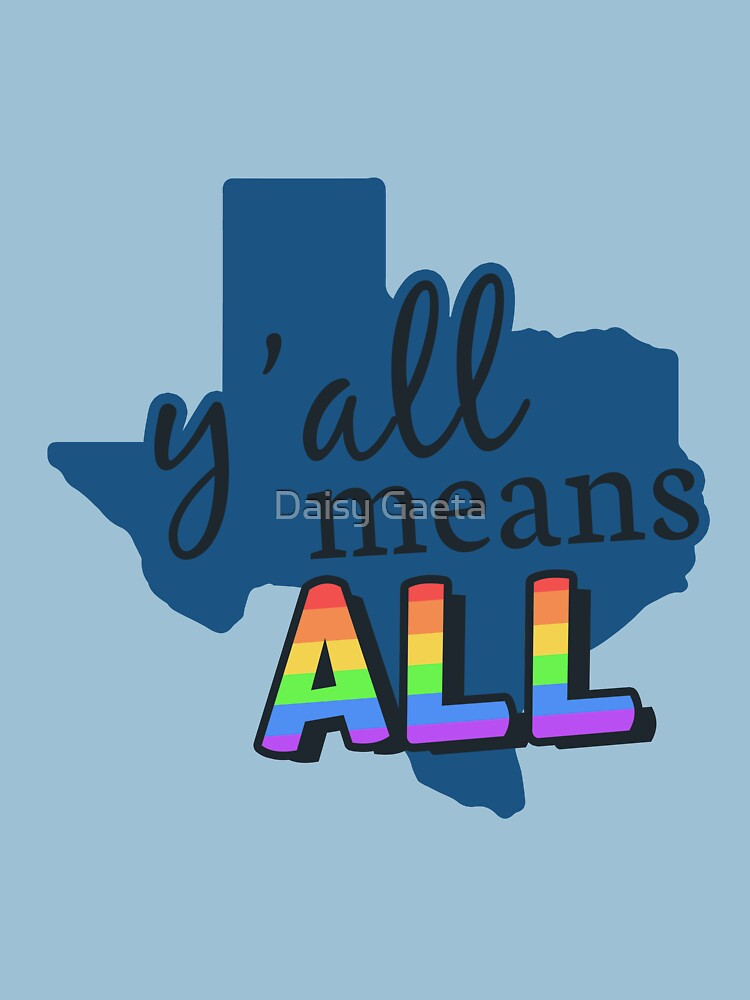 Gay Pride Texas - Y'all Means All | Classic T-Shirt