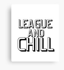 League And Chill Hilarious Gaming Joke Tshirt Canvas Print