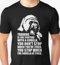 Training Is Like Fighting A Gorilla T-Shirt