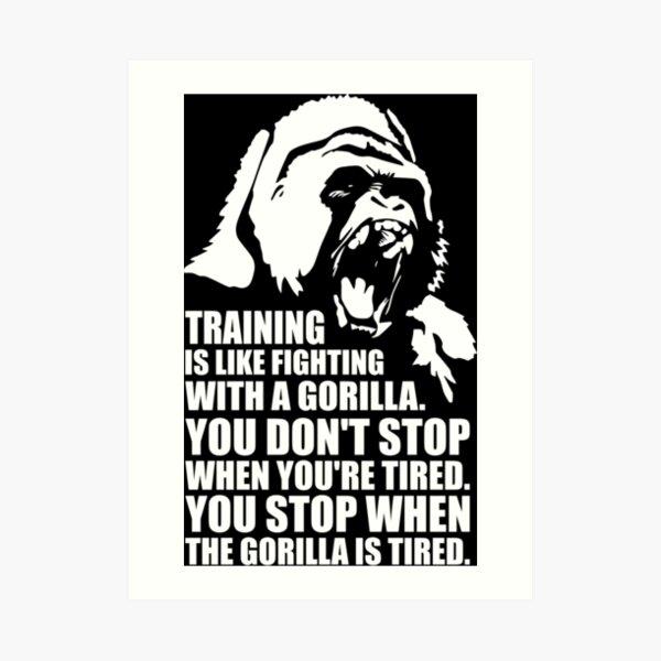 Training Is Like Fighting A Gorilla Art Print