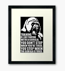 Training Is Like Fighting A Gorilla Framed Print