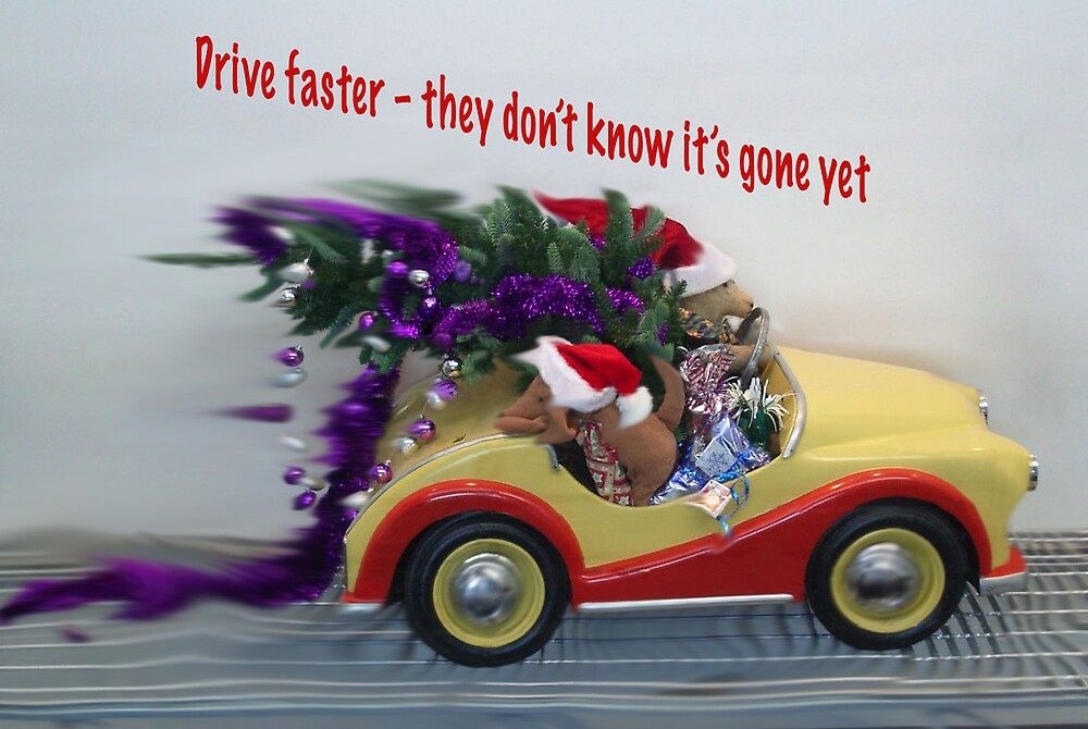 Drive Faster – they don't know its gone yet! by BUWP