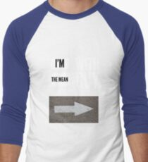 I'm with the mean guy T-Shirt