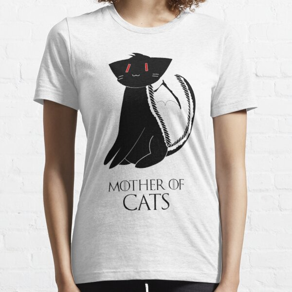Mother of Cats   Game of Thrones Essential T-Shirt