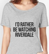 I'd rather be watching Riverdale Women's Relaxed Fit T-Shirt