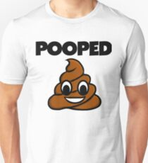 Feeling Pooped I Pooped Today I Love Poop T-Shirt