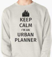 Keep Calm I'm An Urban Planner Pullover