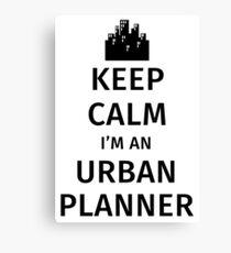 Keep Calm I'm An Urban Planner Canvas Print