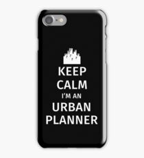 Keep Calm I'm an Urban Planner iPhone Case/Skin