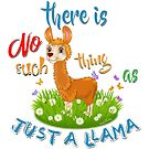 NO Such thing as JUST A LLAMA by IconicTee