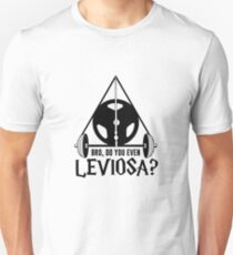 Do You Even Leviosa? Unisex T-Shirt