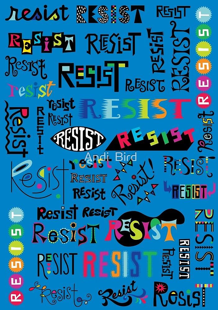 Resist Them blue by Andi Bird