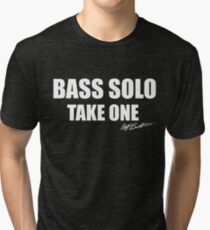 Bass Solo, Take One Tri-blend T-Shirt