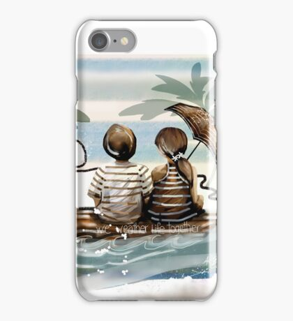 We Weather Life Together  iPhone Case/Skin