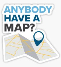Anybody Have a Map? - DEH Sticker