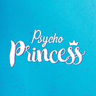Psycho Princess by Paulo Capdeville