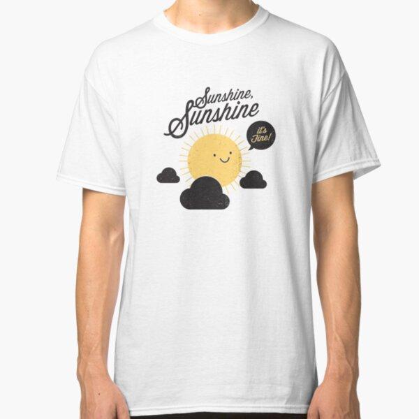 Sunshine It's Fine Classic T-Shirt