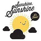 Sunshine It's Fine by DaviesBabies