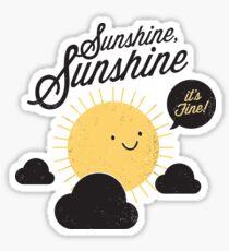 Sunshine It's Fine Sticker