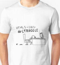 HTML5 + CSS3 = #STRUGGLE Unisex T-Shirt