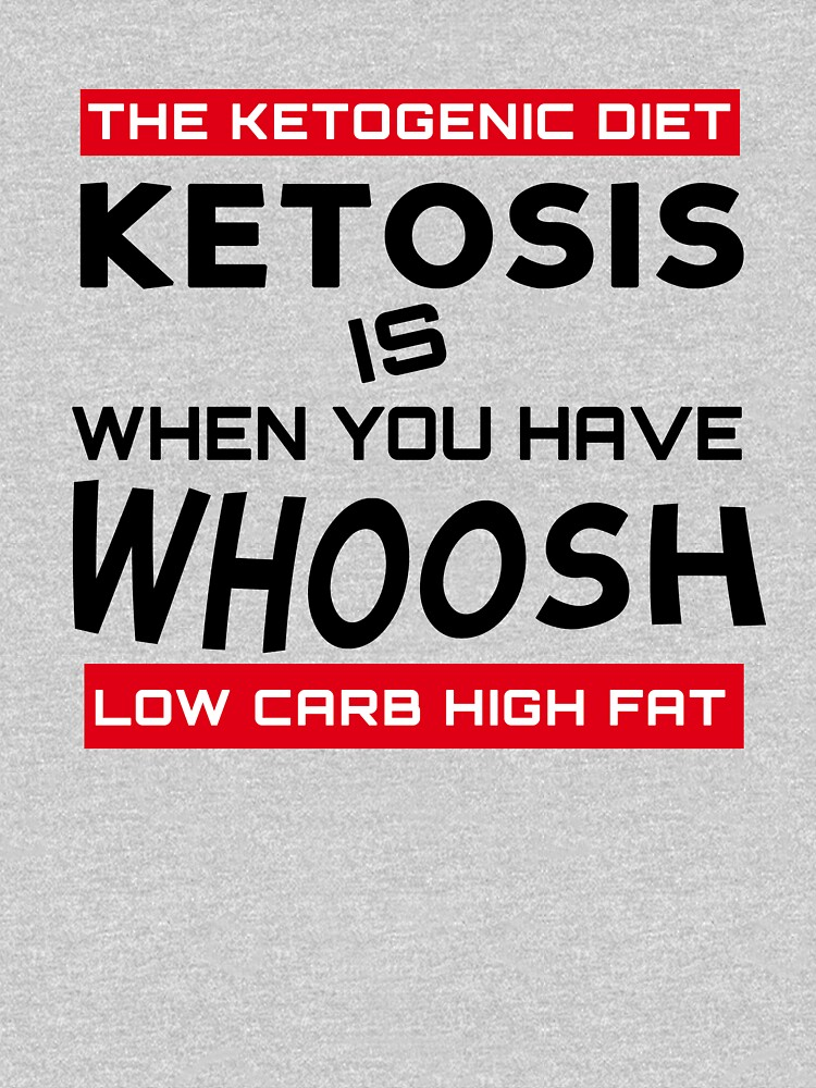 KETOSIS IS WHEN YOU HAVE WHOOSH - KETO DIET TEE by fitnesstee