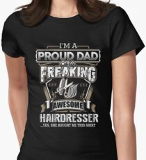 Hairdresser I'm A Proud Dad Of A Freaking Awesome Hairdresser Womens Fitted T-Shirt