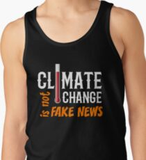 Climate Change is Not Fake News Tank Top