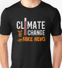 Climate Change is Not Fake News Unisex T-Shirt