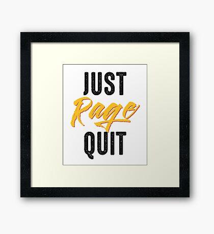 Just rage quit Framed Print